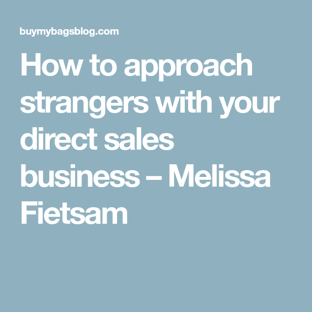 How To Approach Strangers About Your Business