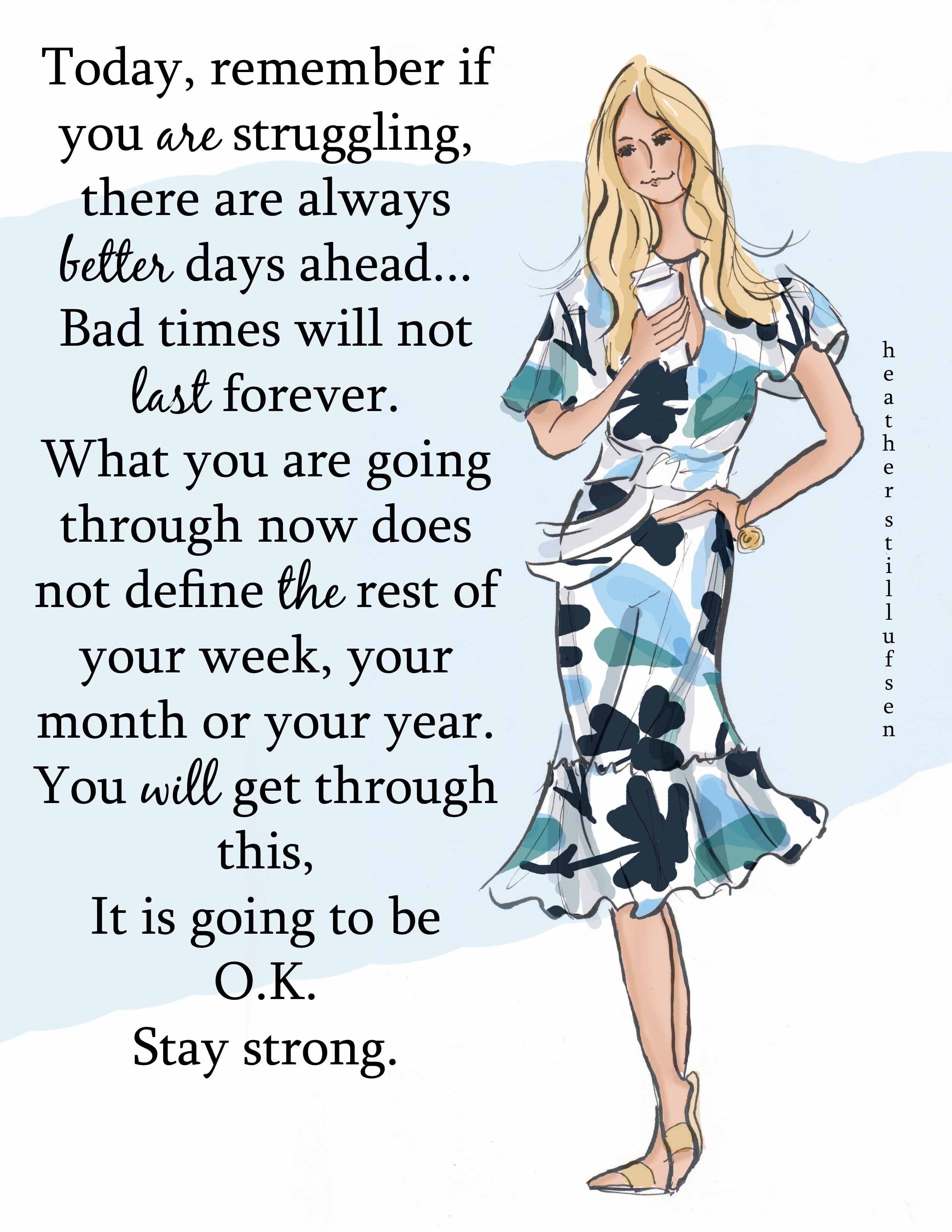 There Will Always Be Better Days Ahead And Days Right In Front Of You Heather Stillufsen Quotes Heather Stillufsen Positive Quotes For Women