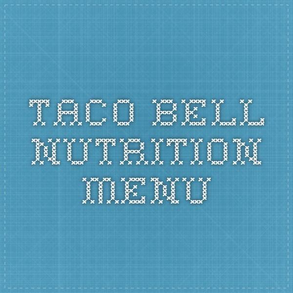 Taco Bell Nutrition Menu Taco Bell Pizza Hut Menu Tacos