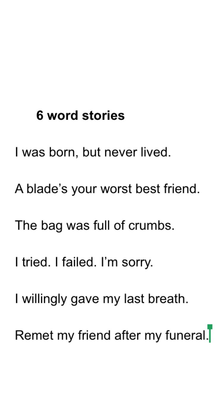 My 6 word stories. Please no repins. | My writings ...