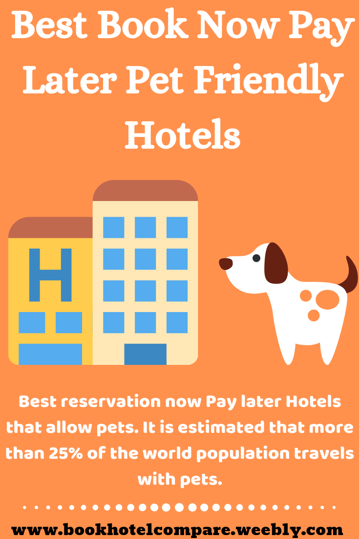 Best Book Now Pay Later Pet Friendly Hotels Best Reservation Now