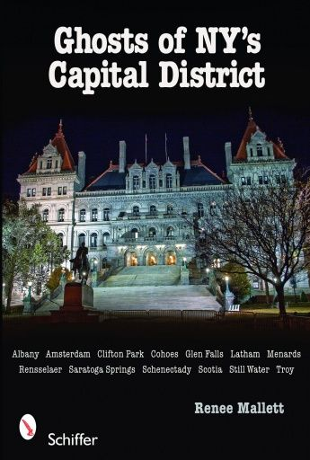 Ghosts Of Ny S Capital District Albany Schenectady Troy More In 2021 Clifton Park Schenectady Albany