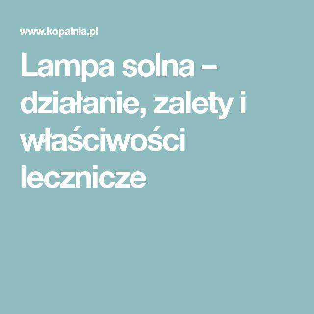 Lampa Solna Dzialanie Zalety I Wlasciwosci Lecznicze