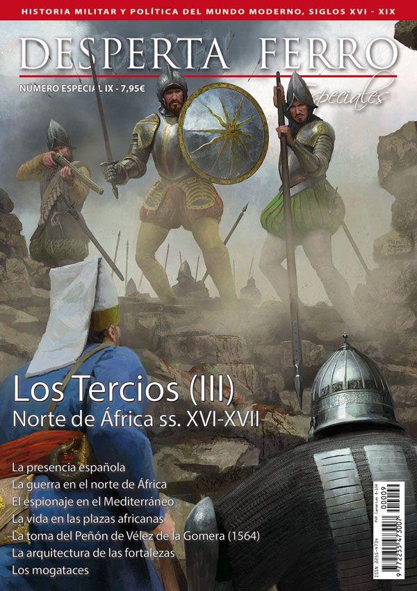 Los Tercios En El Norte De áfrica Número Especial Ix Desperta Ferro Libros De Historia Historia De España Historia Española