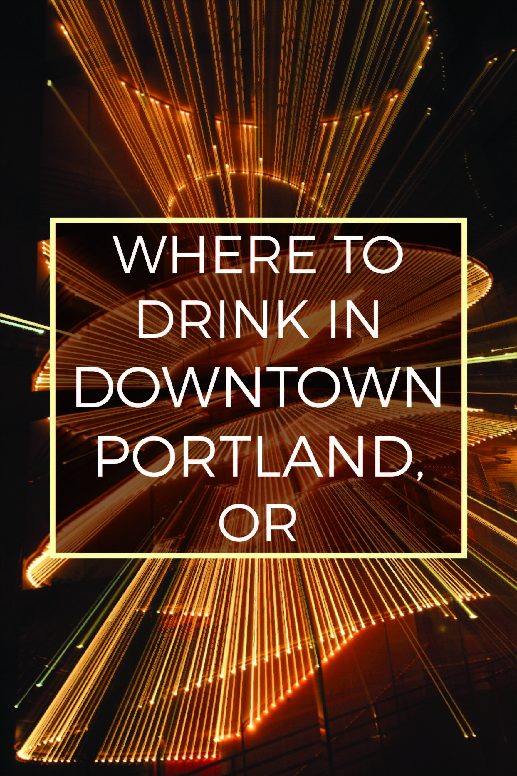 The Best Bars In Downtown Portland, Oregon | Downtown ...