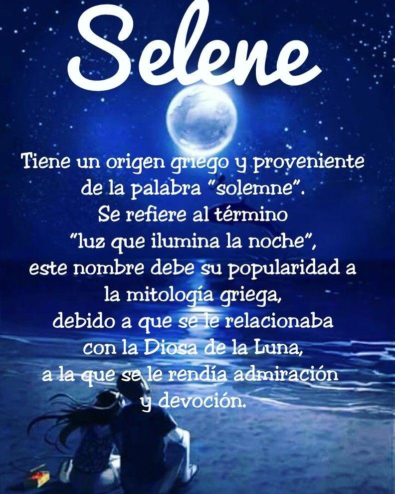Selene Nombre Selene Significado De Selene Nombre De Niña Luna Luz Nombres De Luna Significados De Los Nombres Nombres De Niñas