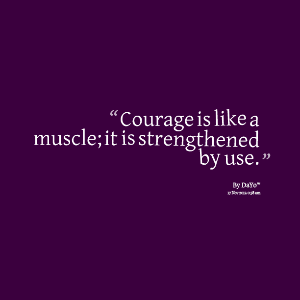 Quotes About Courage Extraordinary Quotes About Courage  Google Search  Quotes  Pinterest  Courage