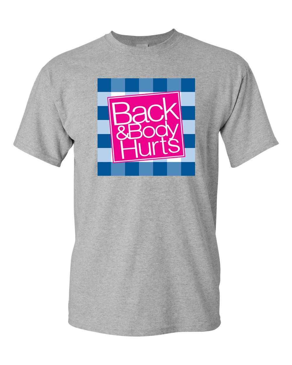 Back and Body Hurts Mens Fashion Funny Adult Humor Graphic Tee T-Shirt