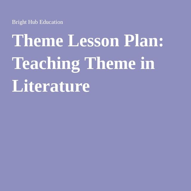 Theme Lesson Plan Teaching Theme In Literature Using The