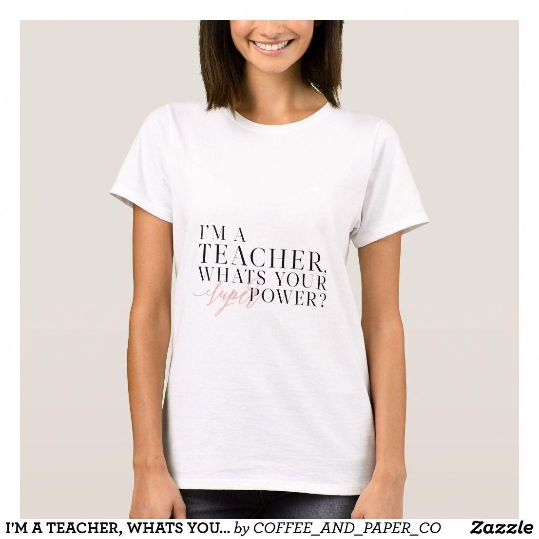 Im A Teacher Whats Your Super Power T Shirt Womensyoungfashion