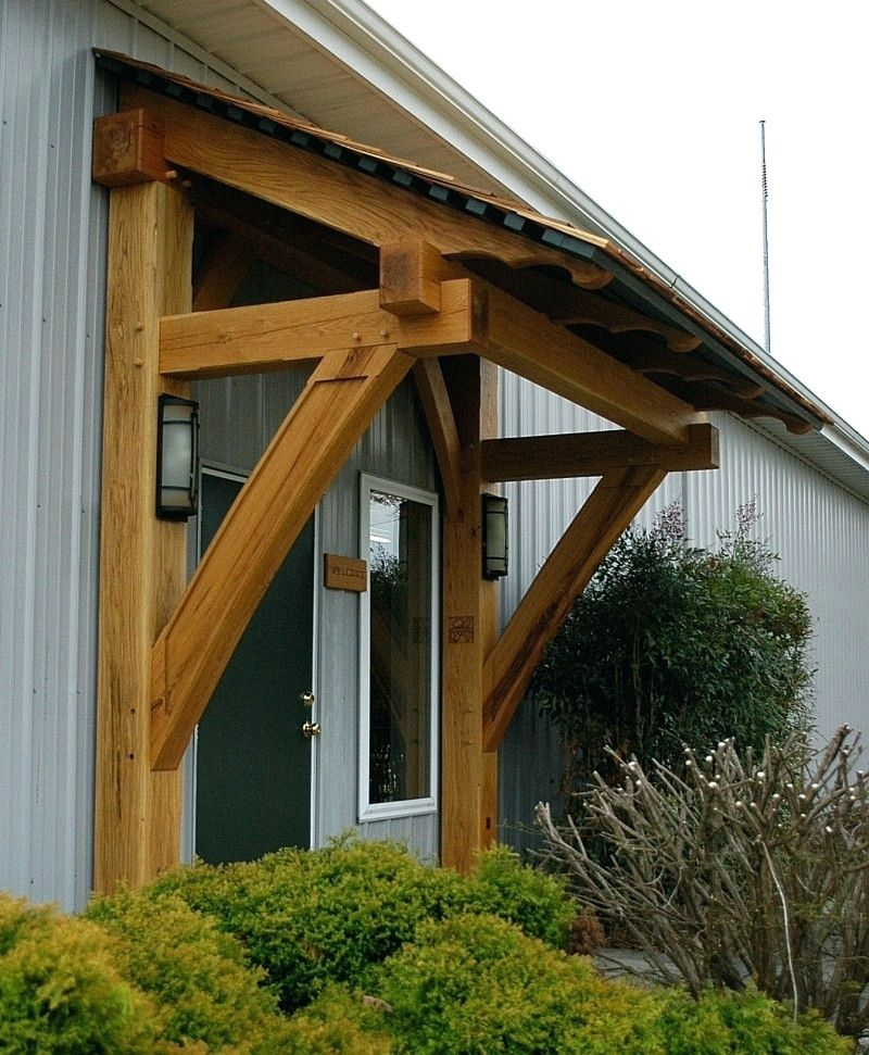How To Build An Awning Over A Door Google Search Timber Frame Porch House Exterior Porch Timber