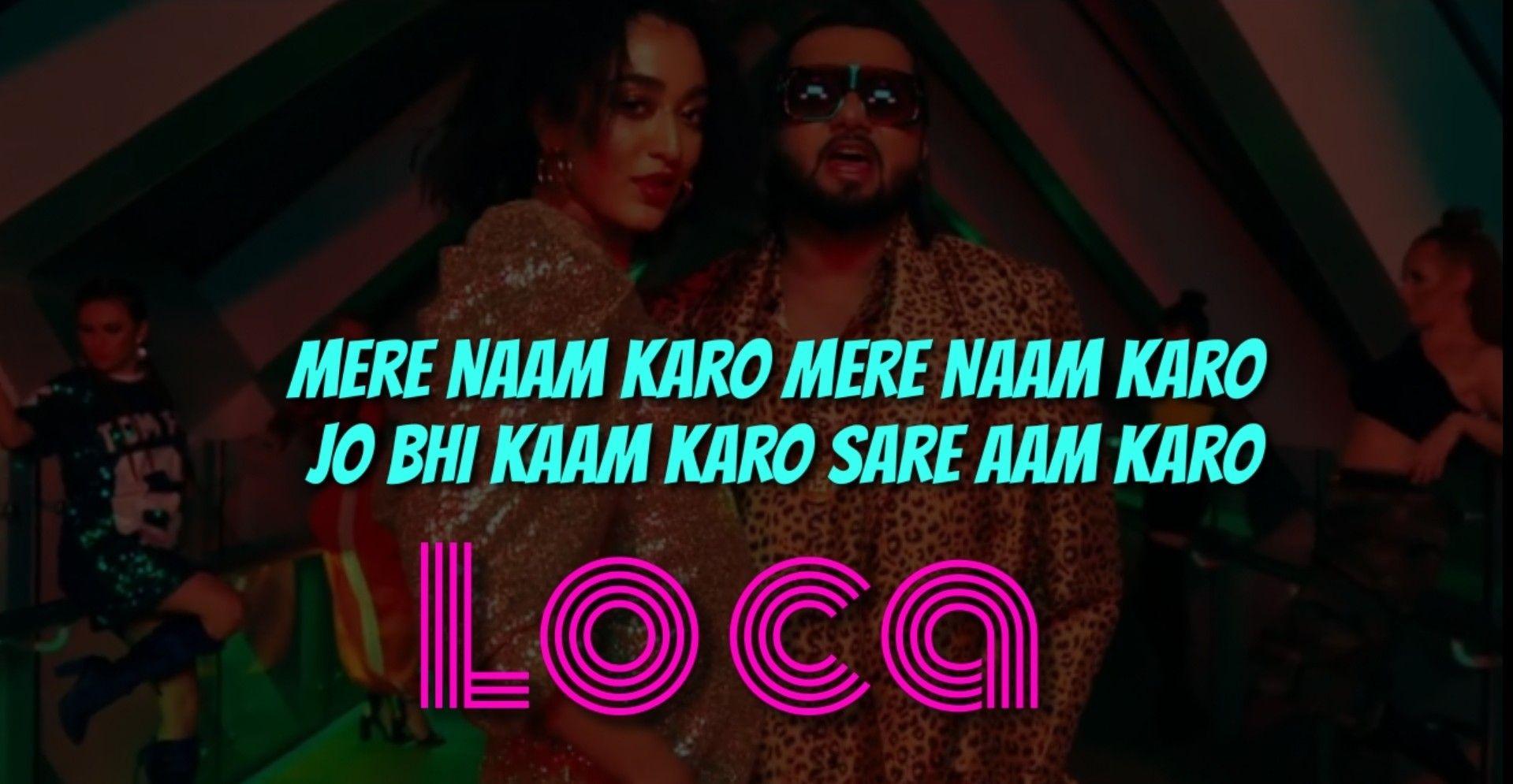 Loca Lyrics Yo Yo Honey Singh New Song 2020 In 2020 Lyrics