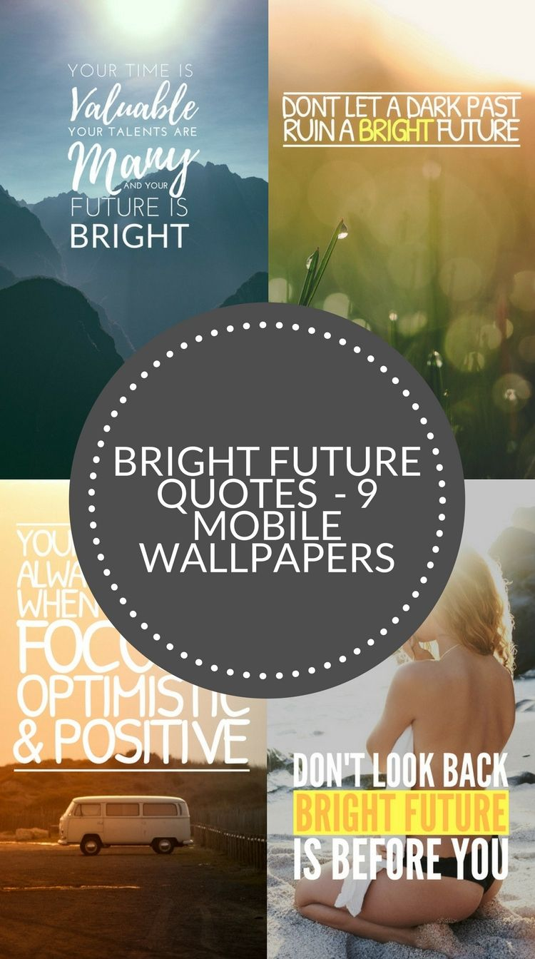 Bright Futures Quotes 9 Mobile Wallpapers You Are Your Reality Bright Future Quotes Future Quotes Bright Future