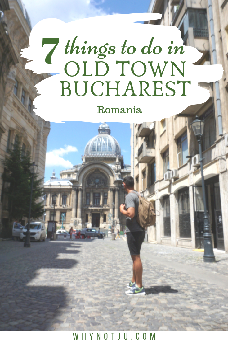 7 Things to do in Bucharest Old Town