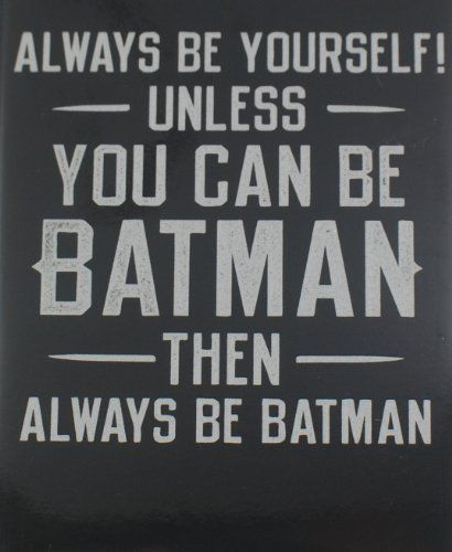 Always Be Yourself Unless You Can Be Batman Fridge Magnet