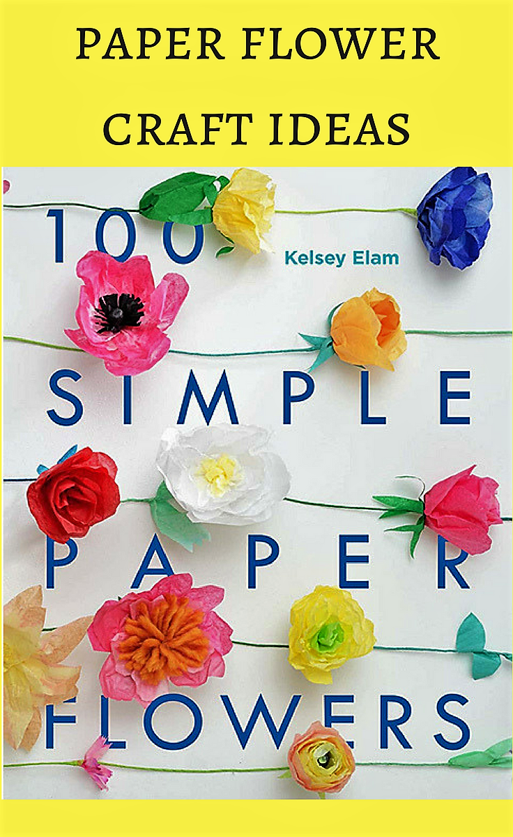Simple paper flower craft ideas to share with your kids Make