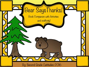 """Bear Says Thanks by Karma Wilson is a great book to read around Thanksgiving. With this book companion, you will have a weeks worth of activities surrounding the this wonderful world of Bear and his friends. In this bundle you will find:-vocabulary task cards-rhyming word bingo game, with rhyming words from the book-interactive anchor chart for homophones -homophones worksheet activity -I am 'beary"""" thankful for.....ABC's of Thankfulness flap book -bear craftivity that correlates with the…"""