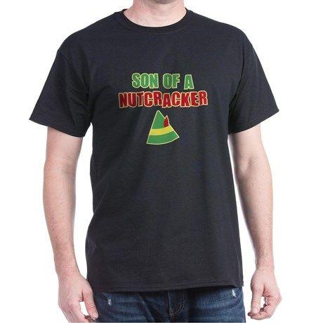 Funny Elf #Christmas movie Buddy the Elf Quote Son of a Nutcracker T-Shirt