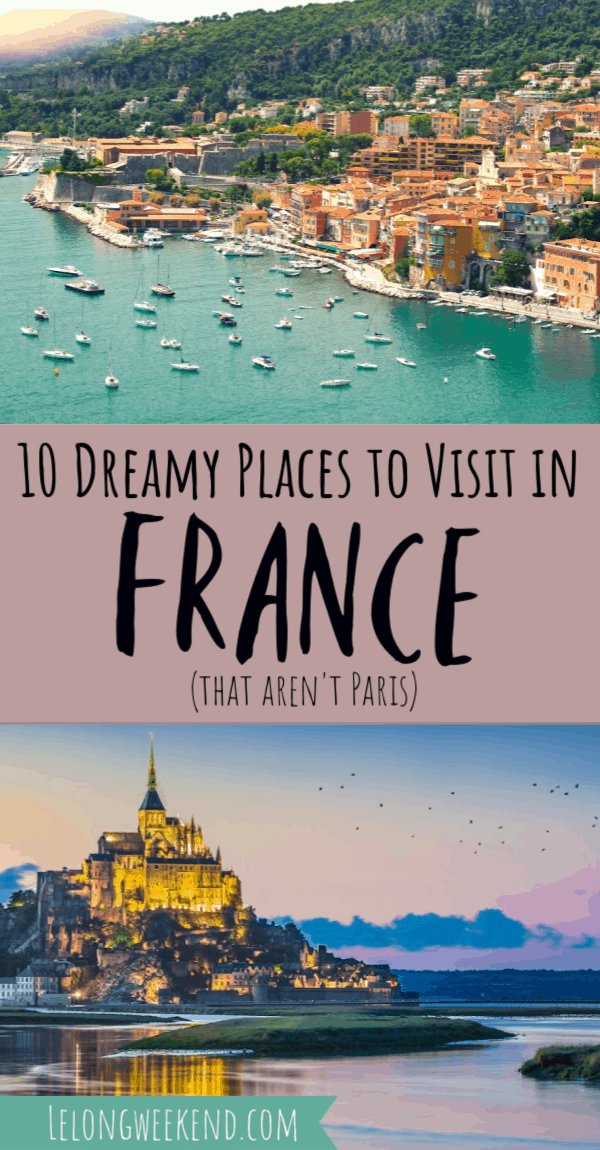 10 Best Places to Visit in France – Outside of Paris!