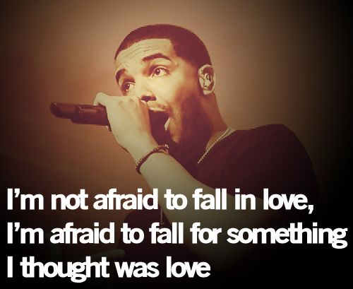 Pin By Chelsea Marie On Inspiration Humor Drake Quotes Words Quotes Falling In Love Quotes