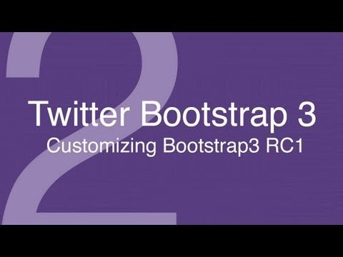 Twitter Bootstrap Tutorials 2: Customizing bootstrap with LESS variables in bootstrap3 RC1 - YouTube