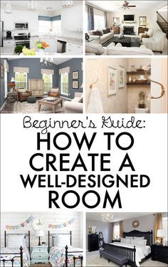Awesome guide to help you know where to start when designing a room in your home!