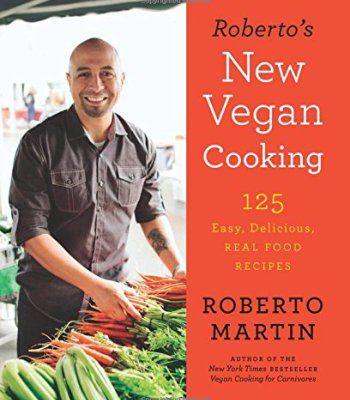 Robertos new vegan cooking 125 easy delicious real food recipes robertos new vegan cooking 125 easy delicious real food recipes pdf forumfinder Images