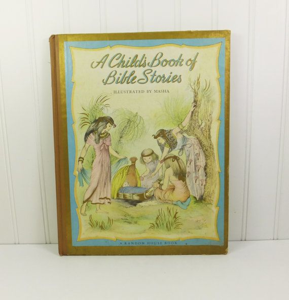A Child\'s Book of Bible Stories From the Garden of Eden to the ...