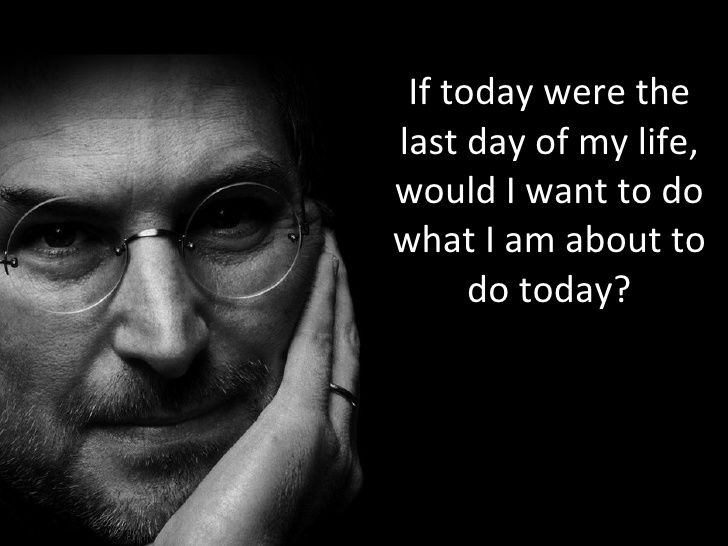 Live each day as if it were your last. stevejobs quote