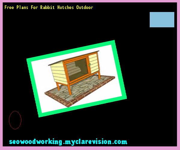 Free Plans For Rabbit Hutches Outdoor 093512 - Woodworking Plans and Projects!