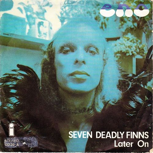 Brian Eno Seven Deadly Finns Later On 1974 Single Cover Art Roxy Music All The Young Dudes Brian Eno Roxy Music