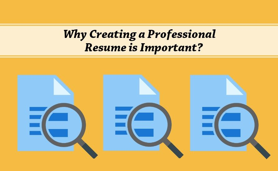 Why creating a professional resume is important