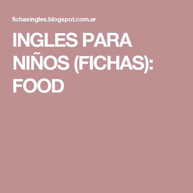 INGLES PARA NIÑOS (FICHAS): FOOD | Recetas e Ingles | Pinterest