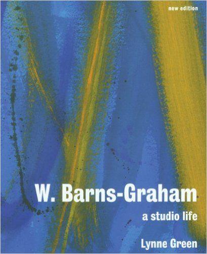 W. Barns-Graham: A Studio Life: Amazon.co.uk: Lynne Green: 9781848220959: Books