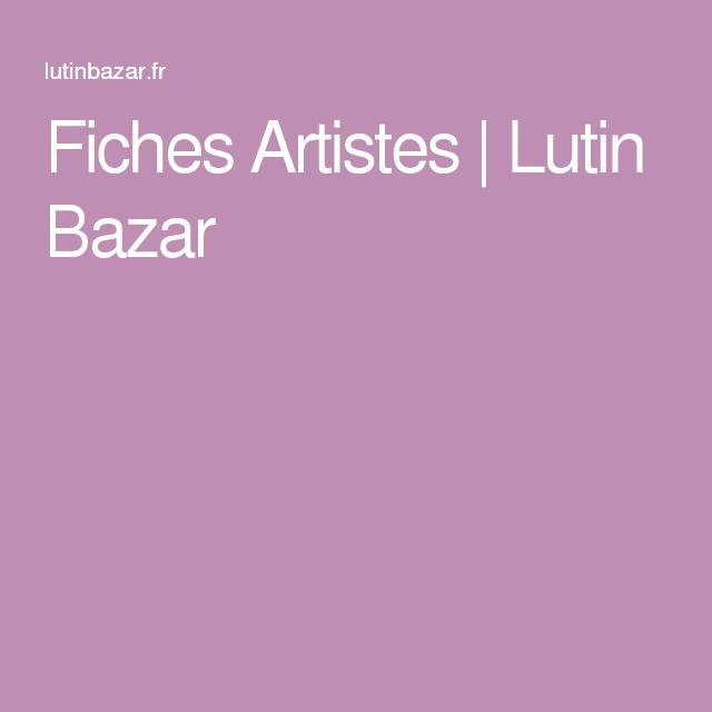Fiches Artistes | Lutin Bazar