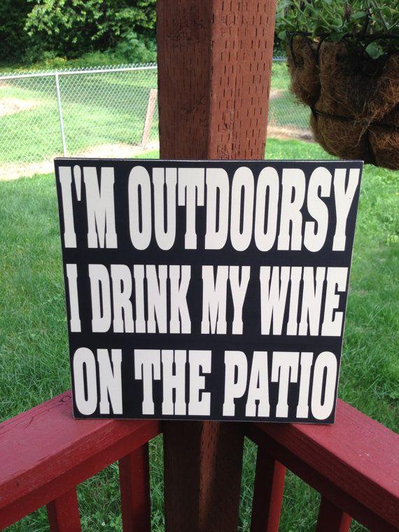 I'm Outdoorsy  I Drink My Wine On The by NotTooShabbyChicHome, $28.00