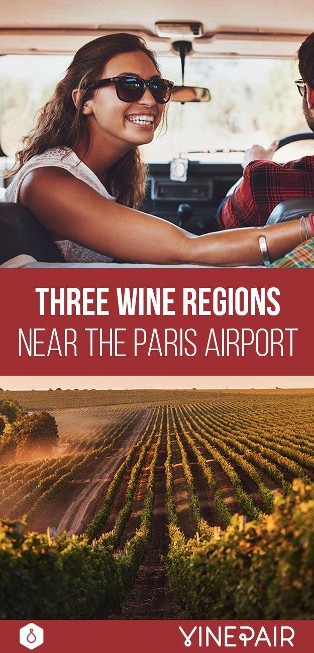 Cdg Wine 3 Wine Regions Within Reach Of Paris Airport Paris Airport Wine Region Wine Travel