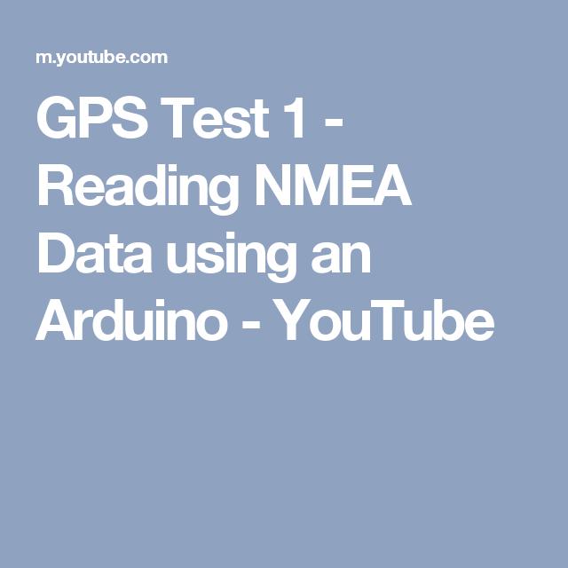 GPS Test 1 - Reading NMEA Data using an Arduino - YouTube