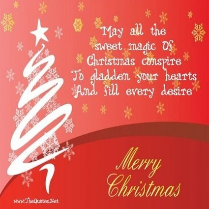 May All The Sweet Magic Of Christmas Conspire To Gladden Your Hearts And Fill Every Christmas Thequotes Net Motivational Quotes Image Motivational Qu Christmas Quotes For Friends Merry