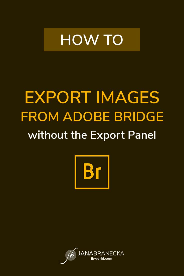 How to export images from Adobe Bridge without the Export ...
