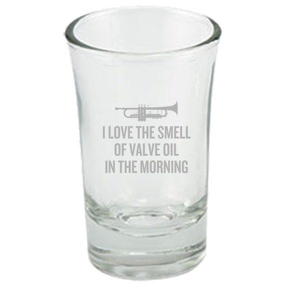 935f3189 Funny Trumpet Shot Glass - Trumpet Player Gift - Trumpeter Present Idea -  Smell Of Valve Oil In The