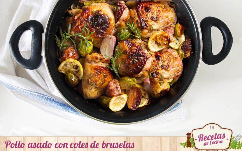 Pollo Asado Con Coles De Bruselas Receta Recetas Con Carne Recetas De Pollo Asado Comida