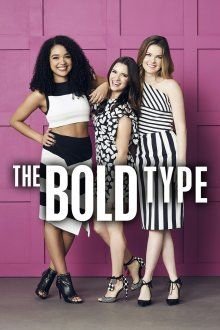 The Bold Type The Bold Type Freeform Be Bold Tv Series To Watch