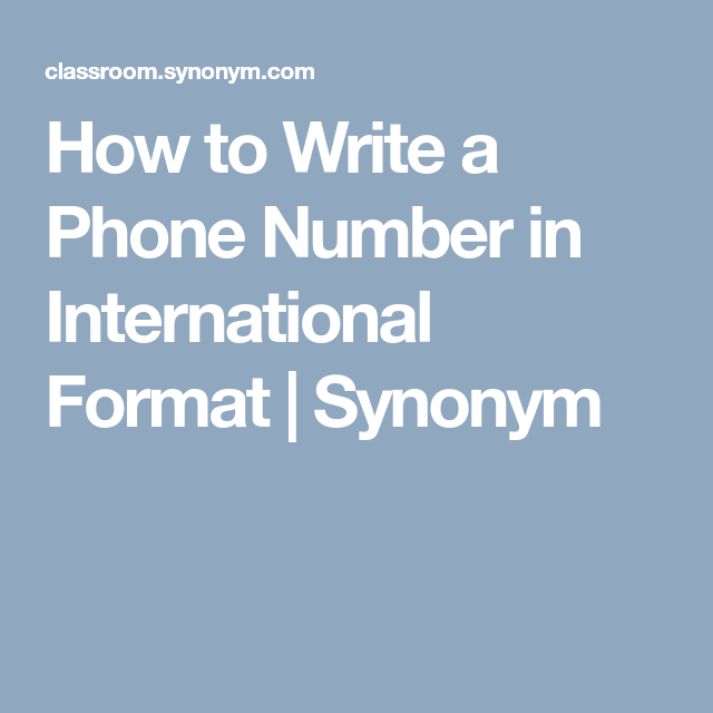 How to Write a Phone Number in International Format  Synonym  Phone numbers, Writing topics