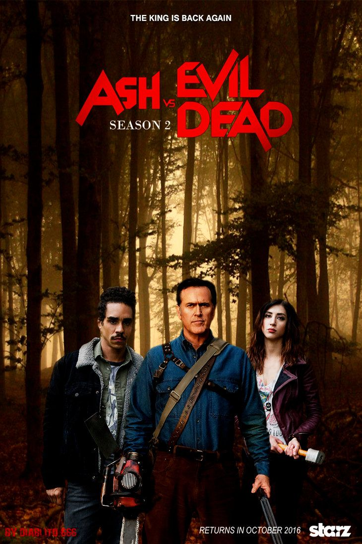 Ash Vs The Evil Dead Season 02 Sam Raimi 2016 Bruce Campbell Evil Dead Evil Dead