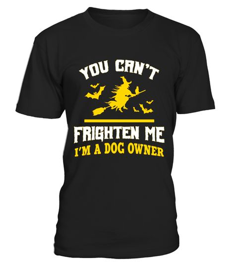# You can't frighten me I'm a dog owner funny gift t-shirt .  Special Offer, not available in shops      Comes in a variety of styles and colours      Buy yours now before it is too late!      Secured payment via Visa / Mastercard / Amex / PayPal      How to place an order            Choose the model from the drop-down menu      Click on Buy it now      Choose the size and the quantity      Add your delivery address and bank details      And that's it!      Tags: You can't frighten me I'm a dog owner halloween funny t-shirt. The perfect Halloween Black Bats Cat Pumpkin costume idea spooky party tee gift for you! The best fun scary JACK O' LANTERN zombie witch broomstick fall fancy dress costume shirt!, Look great with this stylish funny gift shirt! Great for birthdays christmas & HALLOWEEN. A cute gift tee shirt for your dad brother grandpa husband boyfriend uncle son papa uncle & nephew or girlfriend sister mama mom mother grandma wife nana & daughter. #spookybasketideasforboyfriend