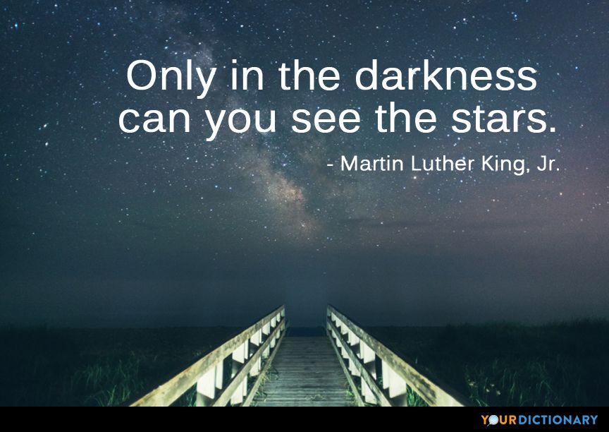 Only In The Darkness Can You See The Stars Martin Luther King Jr Martin Luther King Image Quotes