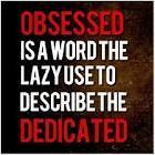 I am dedicated....