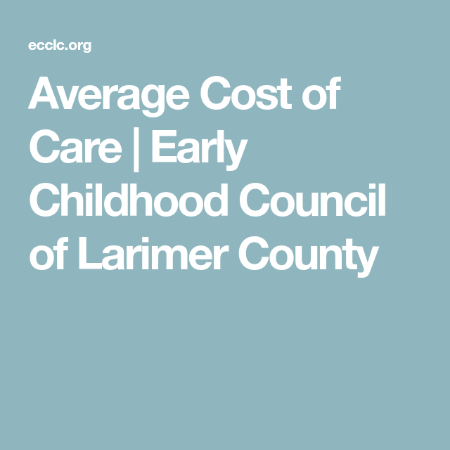 Average Cost of Care | Early Childhood Council of Larimer ...
