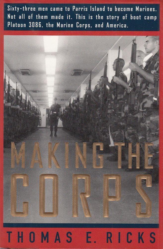 Making the Corps by Thomas E Ricks 1997 US Marine Corps Platoon 3086